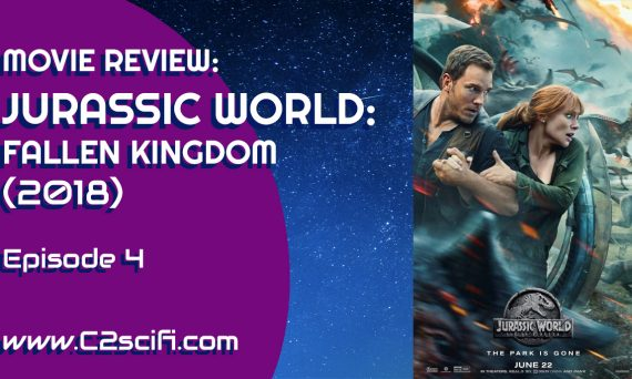 C-Squared Review of Jurassic World Fallen Kingdom