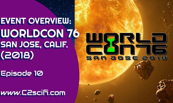 C2 Event Overview WorldCon76 San Jose CA 2018